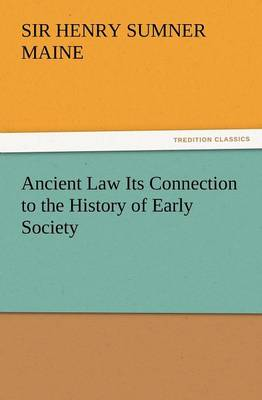 Ancient Law Its Connection to the History of Early Society (Paperback)