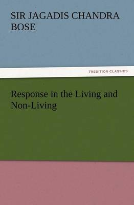 Response in the Living and Non-Living (Paperback)
