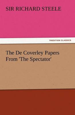 The de Coverley Papers from 'the Spectator' (Paperback)
