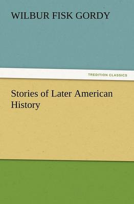 Stories of Later American History (Paperback)