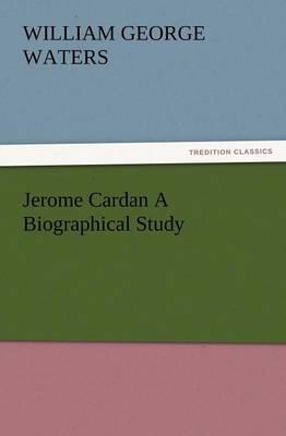 Jerome Cardan a Biographical Study (Paperback)