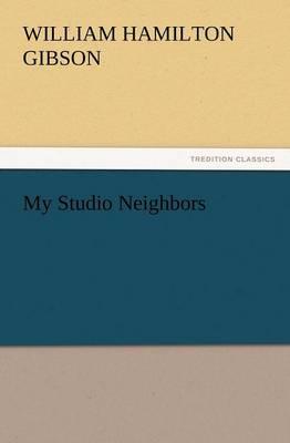 My Studio Neighbors (Paperback)