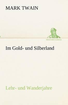 Im Gold- Und Silberland (Paperback)