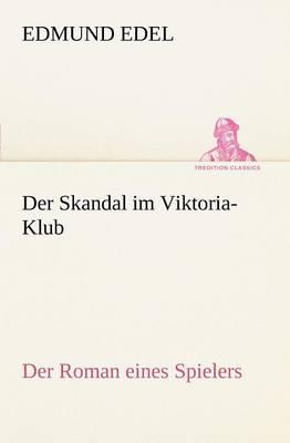 Der Skandal Im Viktoria-Klub (Paperback)
