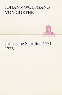 Juristische Schriften 1771 - 1775 (Paperback)