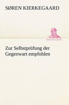 Zur Selbstprufung Der Gegenwart Empfohlen (Paperback)