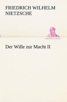 Der Wille Zur Macht II (Paperback)