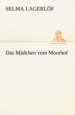 Das Madchen Vom Moorhof (Paperback)
