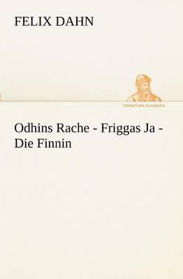 Odhins Rache - Friggas Ja - Die Finnin (Paperback)