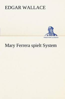 Mary Ferrera Spielt System (Paperback)