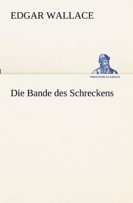 Die Bande Des Schreckens (Paperback)
