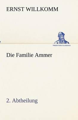 Die Familie Ammer - 2. Abtheilung (Paperback)
