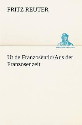 UT de Franzosentid/Aus Der Franzosenzeit (Paperback)