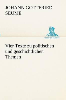 Vier Texte Zu Politischen Und Geschichtlichen Themen (Paperback)