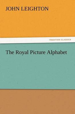 The Royal Picture Alphabet (Paperback)