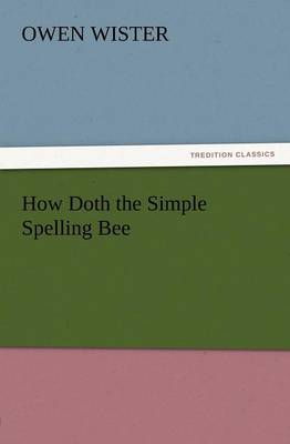 How Doth the Simple Spelling Bee (Paperback)