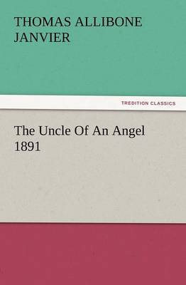 The Uncle of an Angel 1891 (Paperback)