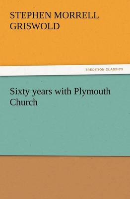 Sixty Years with Plymouth Church (Paperback)