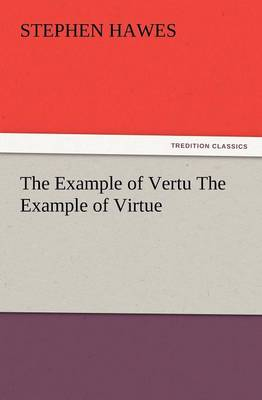 The Example of Vertu the Example of Virtue (Paperback)