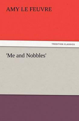 'Me and Nobbles' (Paperback)