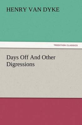 Days Off and Other Digressions (Paperback)