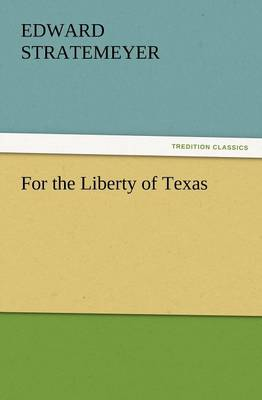 For the Liberty of Texas (Paperback)