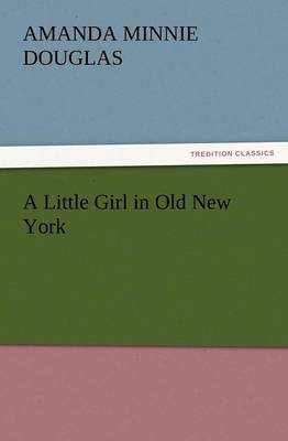 A Little Girl in Old New York (Paperback)