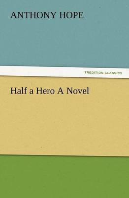 Half a Hero a Novel (Paperback)