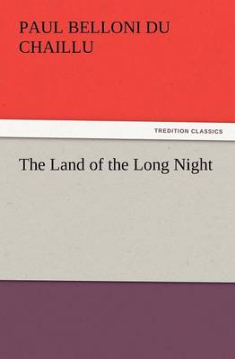 The Land of the Long Night (Paperback)