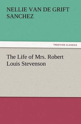 The Life of Mrs. Robert Louis Stevenson (Paperback)