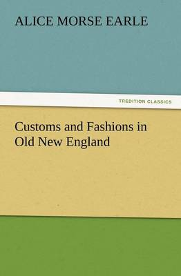 Customs and Fashions in Old New England (Paperback)