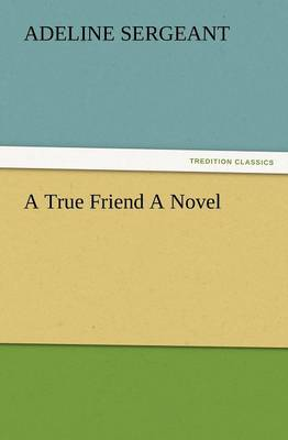A True Friend a Novel (Paperback)