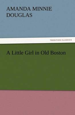 A Little Girl in Old Boston (Paperback)