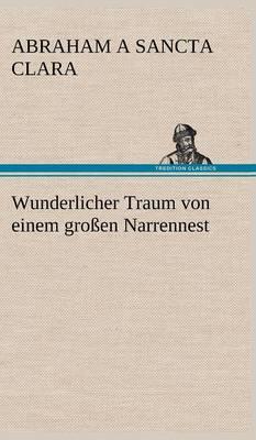 Wunderlicher Traum Von Einem Groen Narrennest (Hardback)