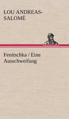 Fenitschka / Eine Ausschweifung (Hardback)