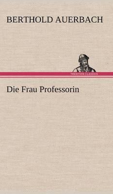 Die Frau Professorin (Hardback)