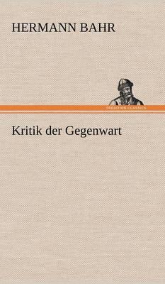 Kritik Der Gegenwart (Hardback)