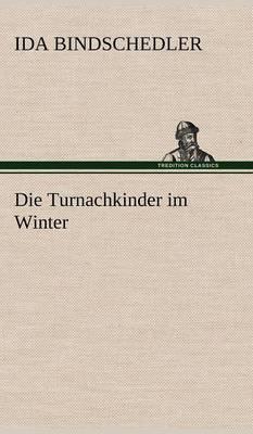Die Turnachkinder Im Winter (Hardback)