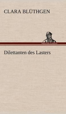 Dilettanten Des Lasters (Hardback)