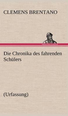 Die Chronika Des Fahrenden Schulers (Urfassung) (Hardback)