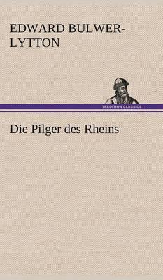 Die Pilger Des Rheins (Hardback)