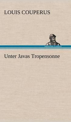 Unter Javas Tropensonne (Hardback)