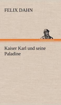 Kaiser Karl Und Seine Paladine (Hardback)