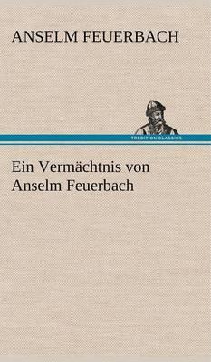 Ein Vermachtnis Von Anselm Feuerbach (Hardback)