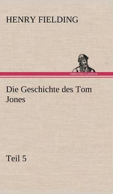 Die Geschichte Des Tom Jones, Teil 5 (Hardback)