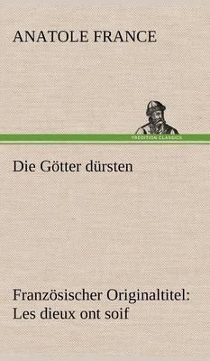 Die G tter D rsten (Hardback)