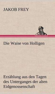 Die Waise Von Holligen (Hardback)