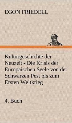 Kulturgeschichte Der Neuzeit - 4. Buch (Hardback)