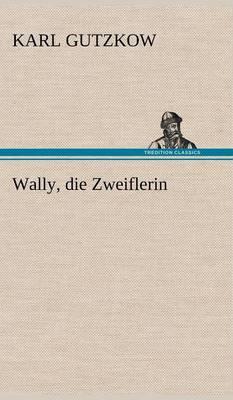 Wally, Die Zweiflerin (Hardback)