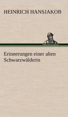 Erinnerungen Einer Alten Schwarzwalderin (Hardback)